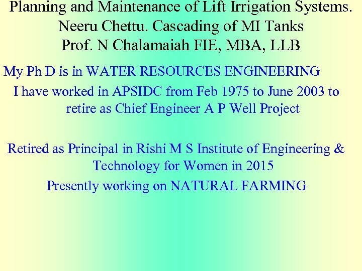 Planning and Maintenance of Lift Irrigation Systems. Neeru Chettu. Cascading of MI Tanks Prof.