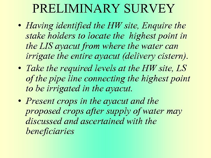 PRELIMINARY SURVEY • Having identified the HW site, Enquire the stake holders to locate