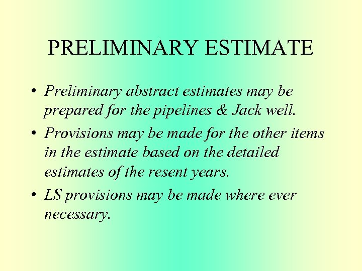 PRELIMINARY ESTIMATE • Preliminary abstract estimates may be prepared for the pipelines & Jack
