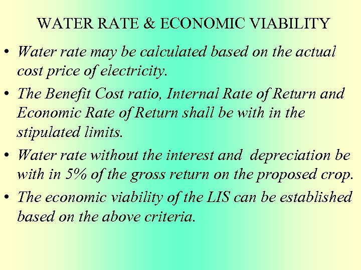 WATER RATE & ECONOMIC VIABILITY • Water rate may be calculated based on the