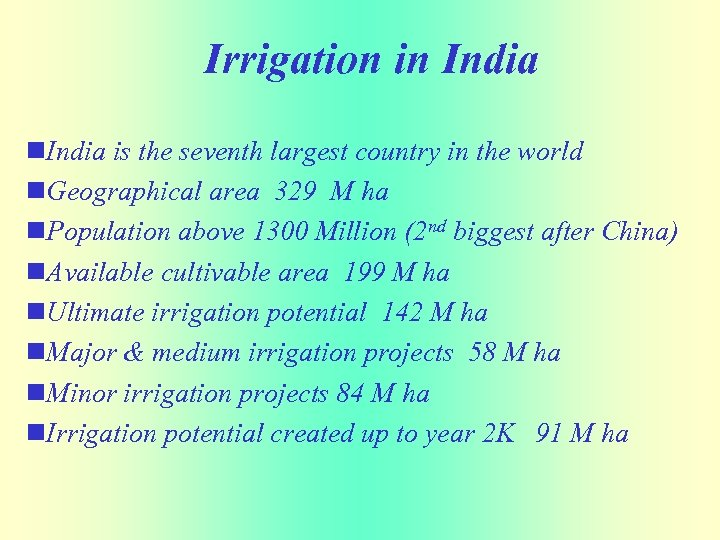 Irrigation in India n. India is the seventh largest country in the world n.