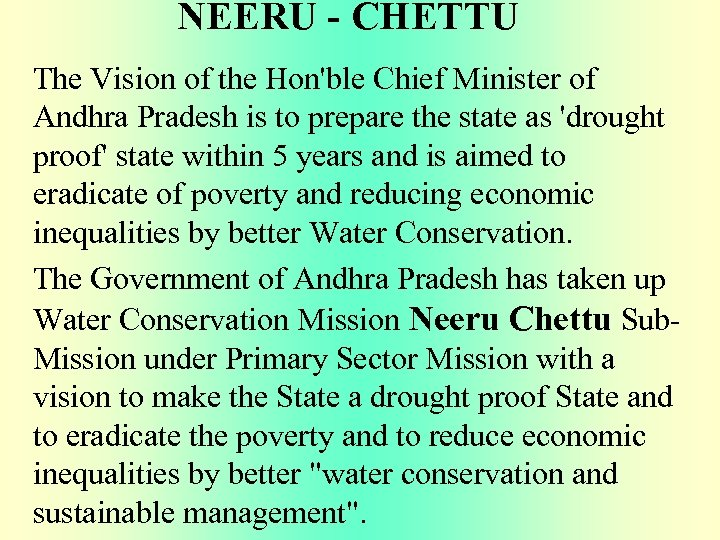 NEERU - CHETTU The Vision of the Hon'ble Chief Minister of Andhra Pradesh is