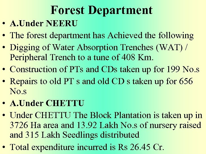 Forest Department • A. Under NEERU • The forest department has Achieved the following
