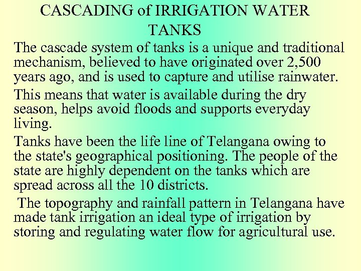 CASCADING of IRRIGATION WATER TANKS The cascade system of tanks is a unique and