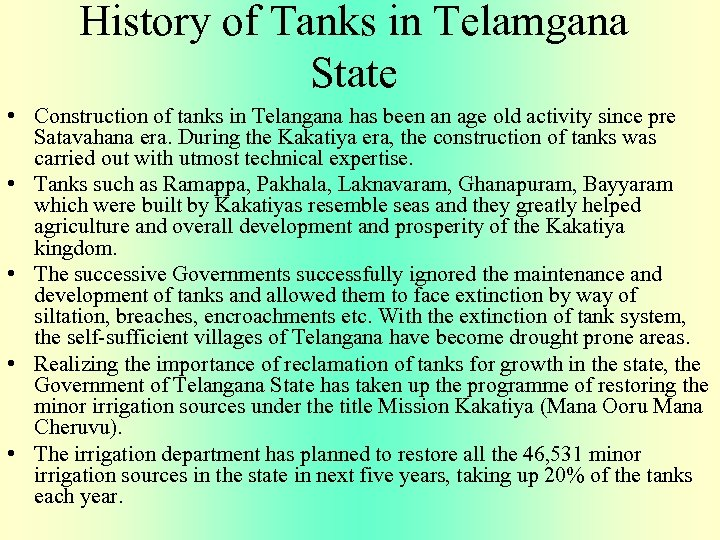 History of Tanks in Telamgana State • Construction of tanks in Telangana has been