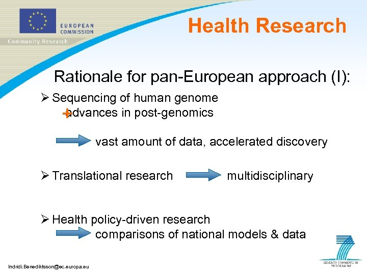 Health Research Rationale for pan-European approach (I): Ø Sequencing of human genome advances in
