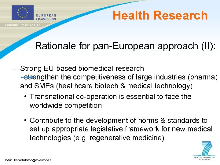 Health Research Rationale for pan-European approach (II): – Strong EU-based biomedical research strengthen the