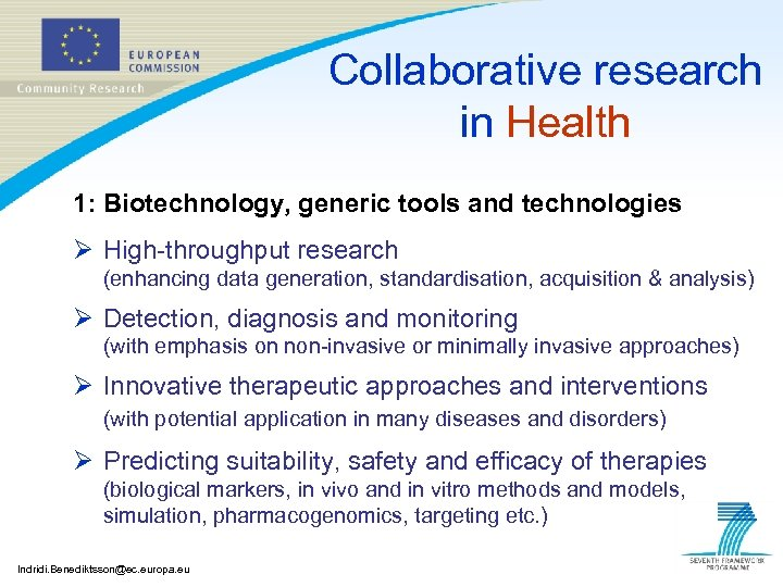 Collaborative research in Health 1: Biotechnology, generic tools and technologies Ø High-throughput research (enhancing