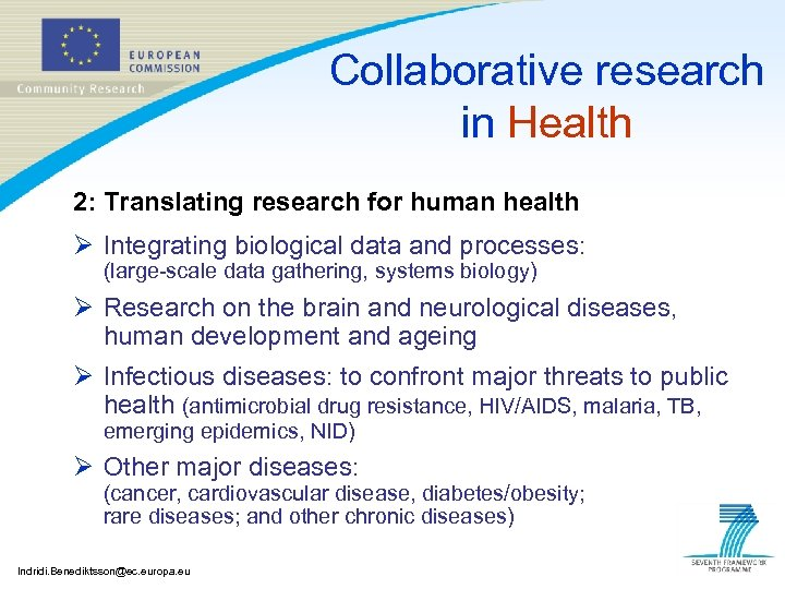 Collaborative research in Health 2: Translating research for human health Ø Integrating biological data