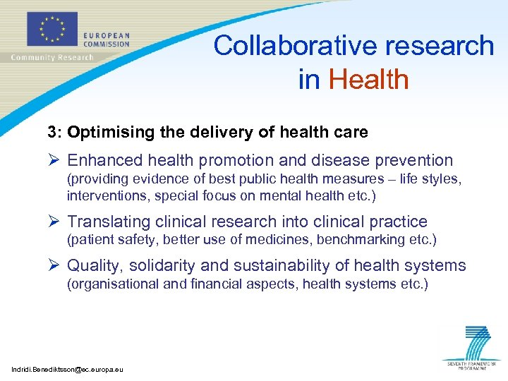 Collaborative research in Health 3: Optimising the delivery of health care Ø Enhanced health