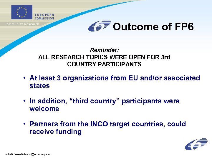 Outcome of FP 6 Reminder: ALL RESEARCH TOPICS WERE OPEN FOR 3 rd COUNTRY