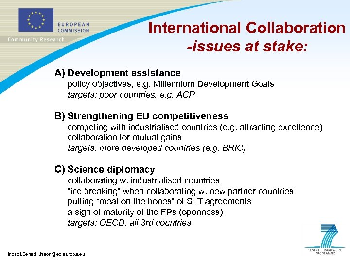 International Collaboration -issues at stake: A) Development assistance policy objectives, e. g. Millennium Development