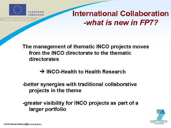 International Collaboration -what is new in FP 7? The management of thematic INCO projects