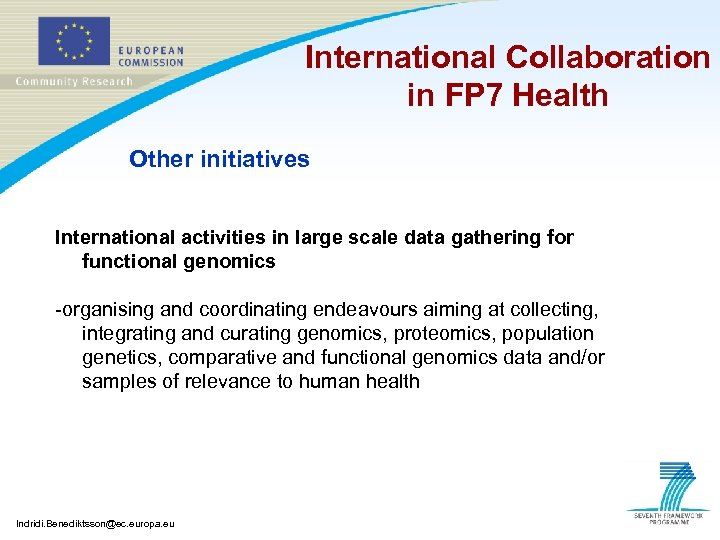 International Collaboration in FP 7 Health Other initiatives International activities in large scale data
