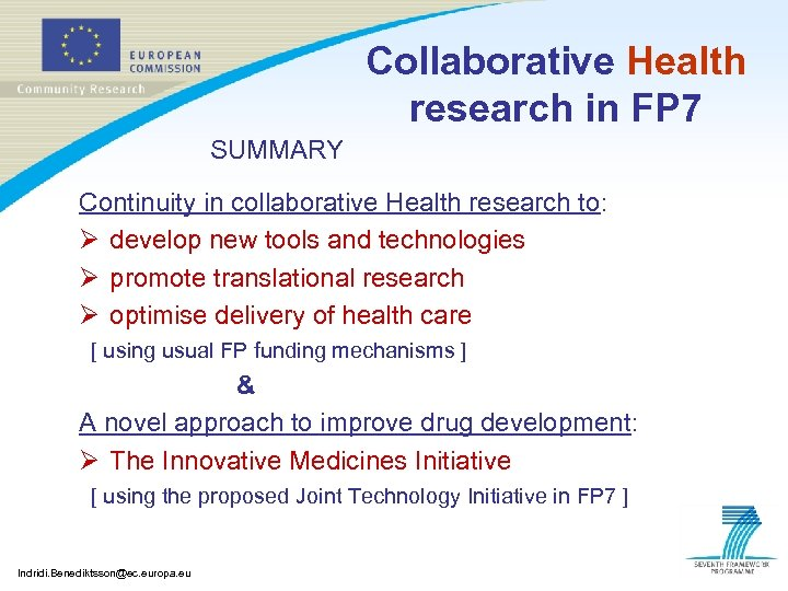 Collaborative Health research in FP 7 SUMMARY Continuity in collaborative Health research to: Ø