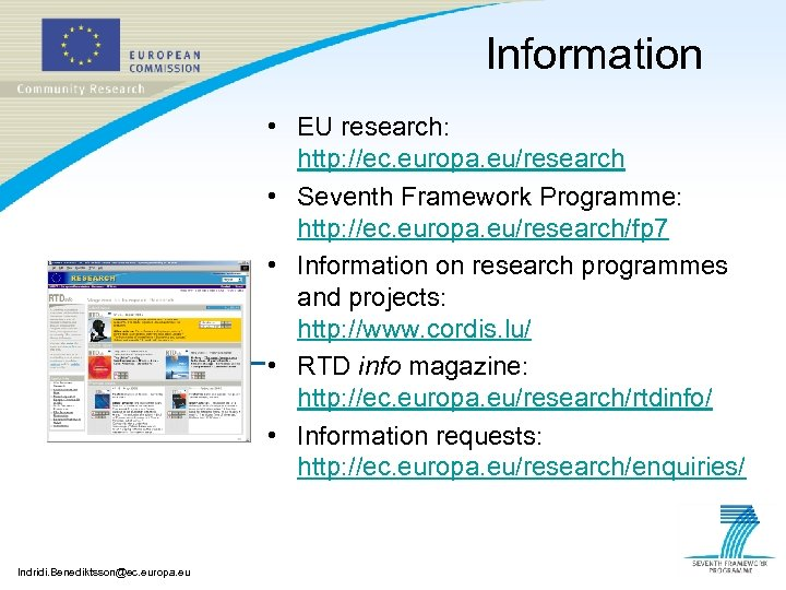 Information • EU research: http: //ec. europa. eu/research • Seventh Framework Programme: http: //ec.