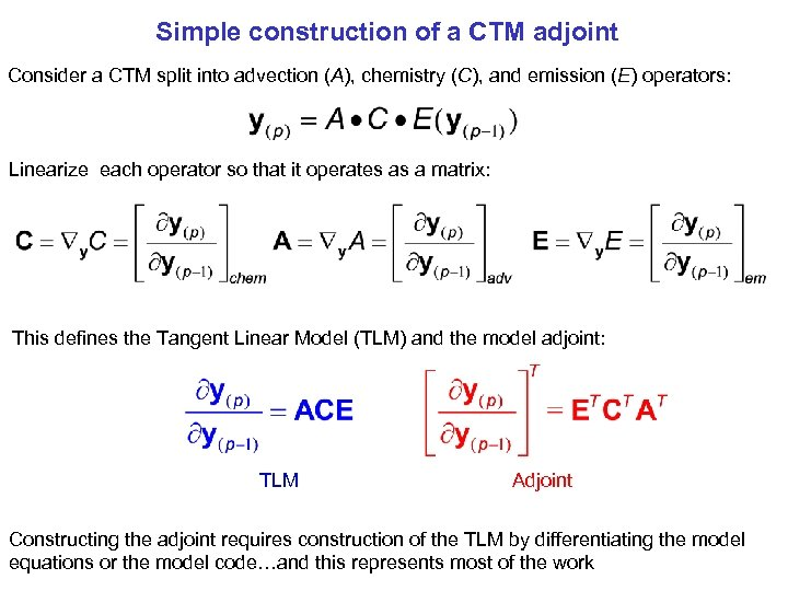 Simple construction of a CTM adjoint Consider a CTM split into advection (A), chemistry
