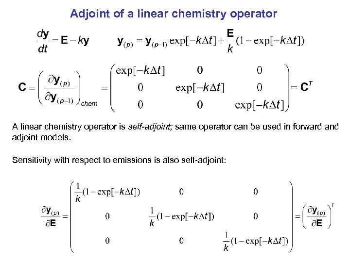 Adjoint of a linear chemistry operator A linear chemistry operator is self-adjoint; same operator