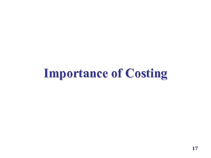 Importance of Costing 17