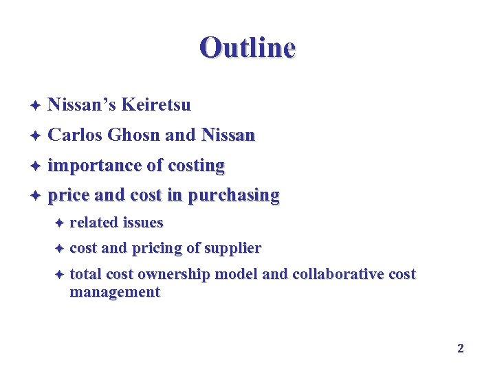 Outline è Nissan's Keiretsu è Carlos Ghosn and Nissan è importance of costing è