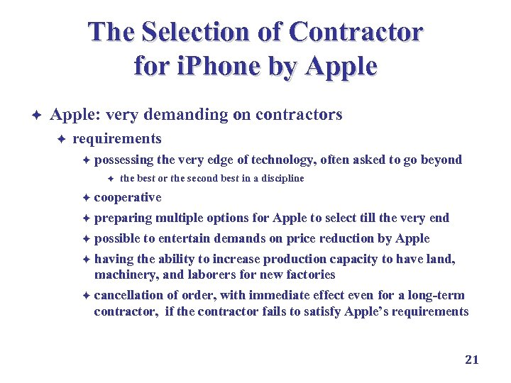 The Selection of Contractor for i. Phone by Apple è Apple: very demanding on