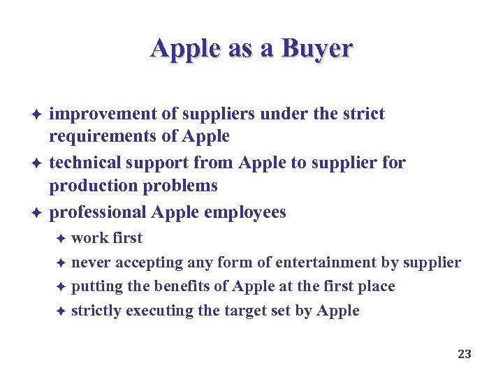 Apple as a Buyer è è è improvement of suppliers under the strict requirements