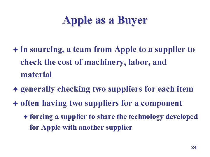 Apple as a Buyer è in sourcing, a team from Apple to a supplier