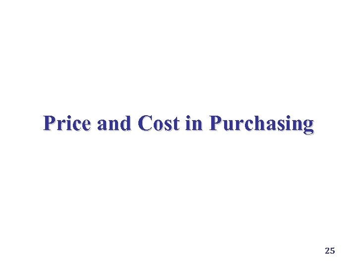 Price and Cost in Purchasing 25