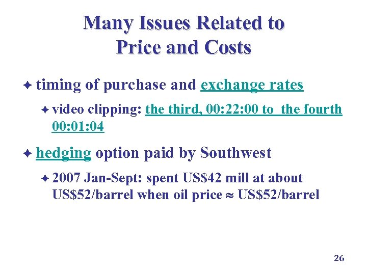 Many Issues Related to Price and Costs è timing of purchase and exchange rates