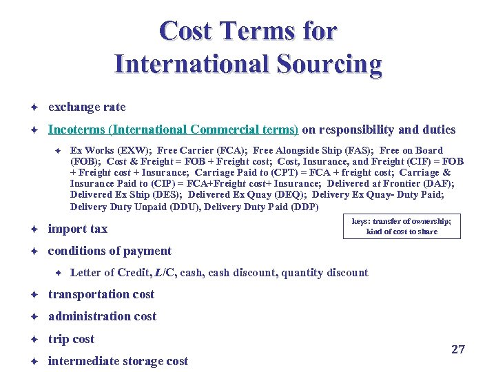Cost Terms for International Sourcing è exchange rate è Incoterms (International Commercial terms) on