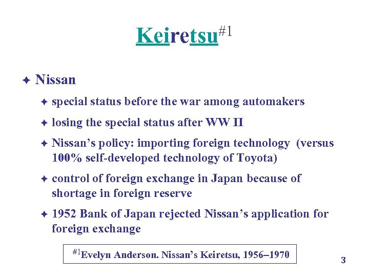 Keiretsu#1 è Nissan è special status before the war among automakers è losing the