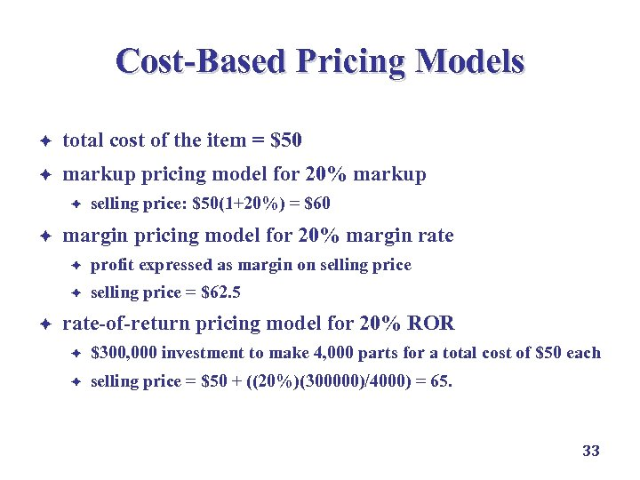 Cost-Based Pricing Models è total cost of the item = $50 è markup pricing