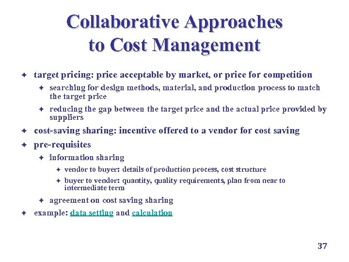 Collaborative Approaches to Cost Management è target pricing: price acceptable by market, or price