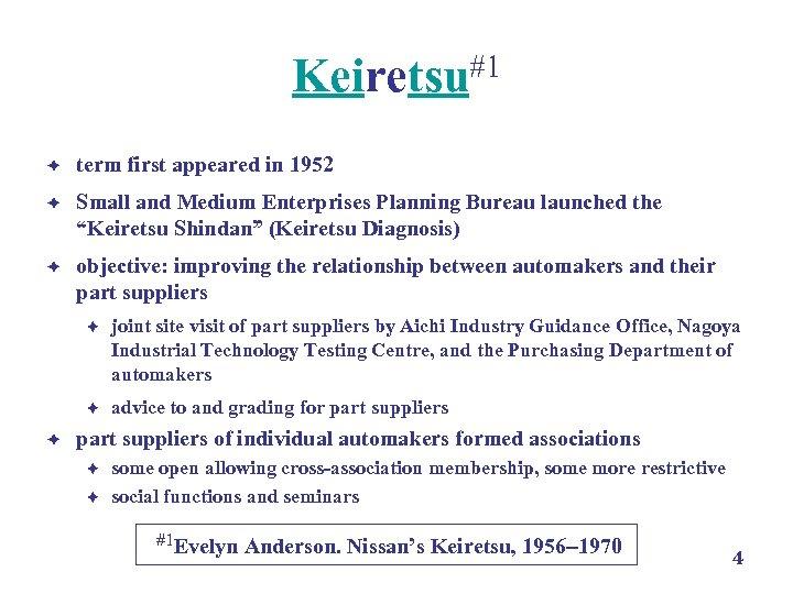 Keiretsu#1 è term first appeared in 1952 è Small and Medium Enterprises Planning Bureau
