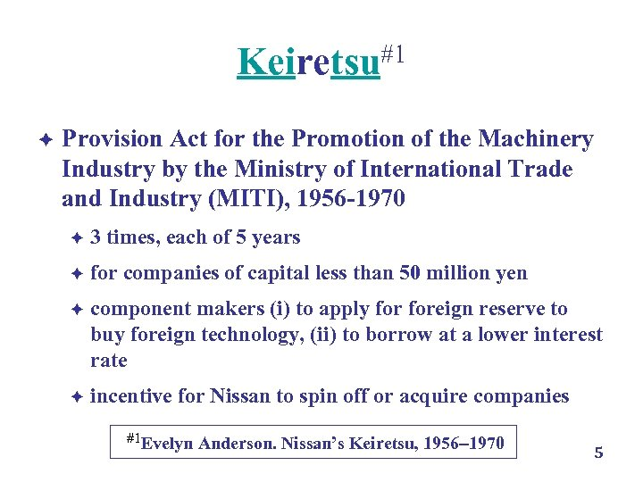 Keiretsu#1 è Provision Act for the Promotion of the Machinery Industry by the Ministry