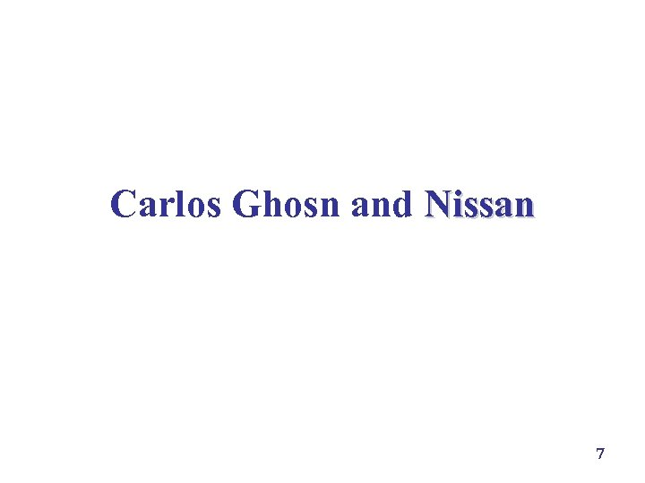 Carlos Ghosn and Nissan 7