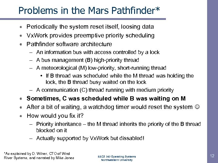 Problems in the Mars Pathfinder* Periodically the system reset itself, loosing data Vx. Work