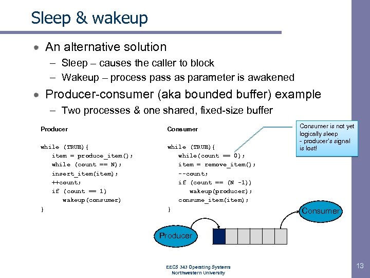 Sleep & wakeup An alternative solution – Sleep – causes the caller to block