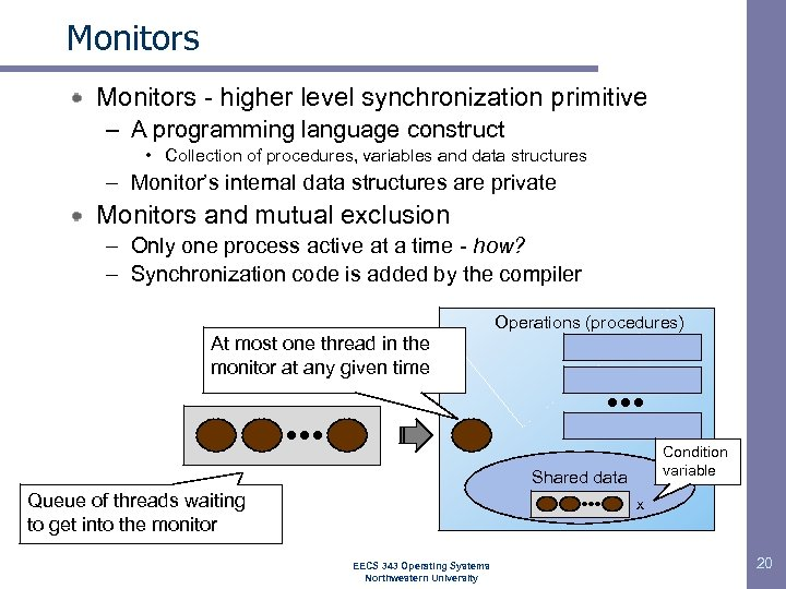 Monitors - higher level synchronization primitive – A programming language construct • Collection of