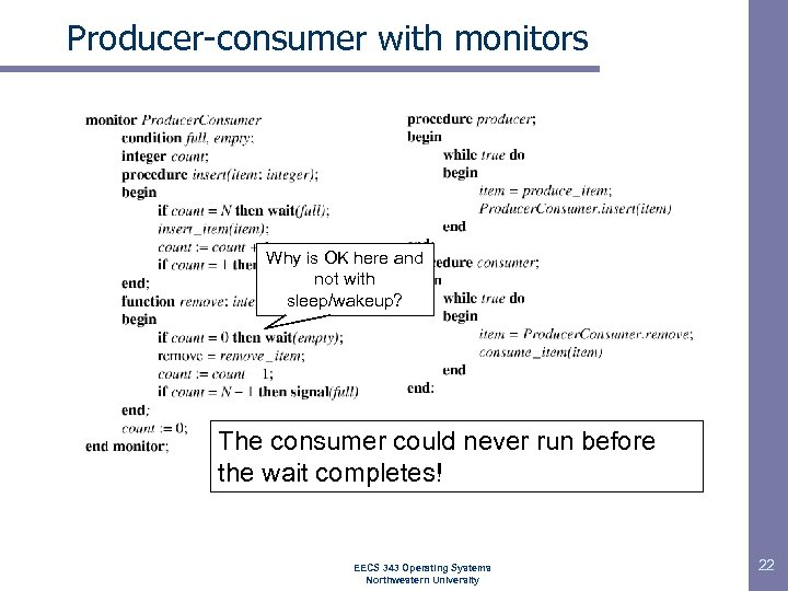 Producer-consumer with monitors Why is OK here and not with sleep/wakeup? The consumer could