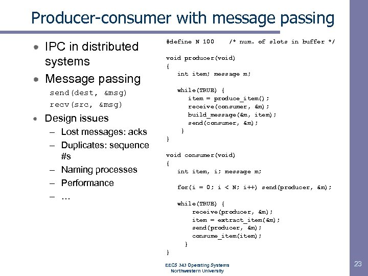 Producer-consumer with message passing IPC in distributed systems Message passing #define N 100 void