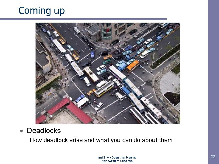 Coming up Deadlocks How deadlock arise and what you can do about them EECS
