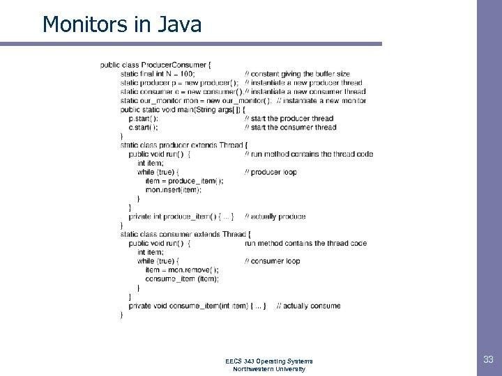 Monitors in Java EECS 343 Operating Systems Northwestern University 33