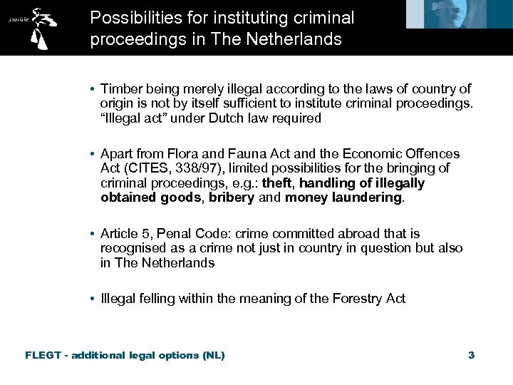 Possibilities for instituting criminal proceedings in The Netherlands • Timber being merely illegal according