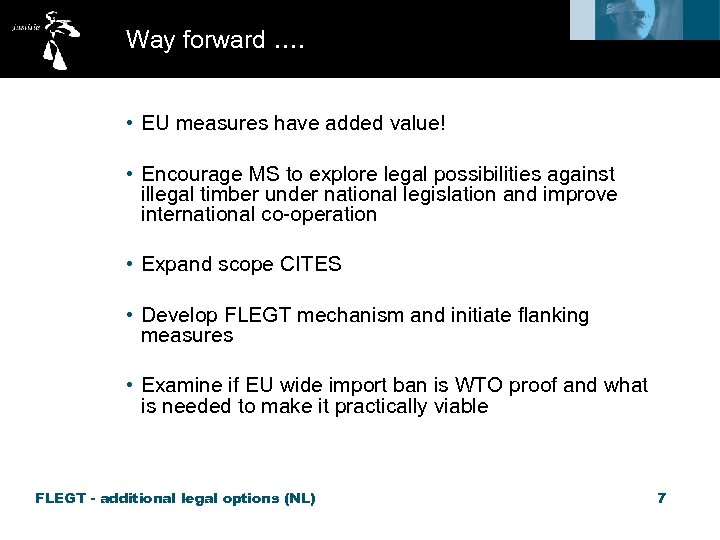 Way forward …. • EU measures have added value! • Encourage MS to explore