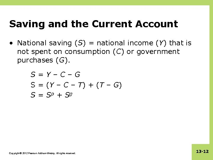 Saving and the Current Account • National saving (S) = national income (Y) that