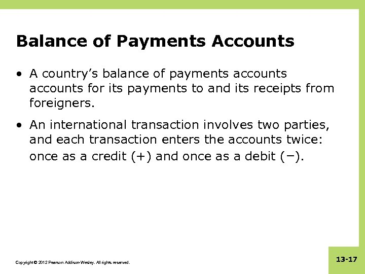 Balance of Payments Accounts • A country's balance of payments accounts for its payments