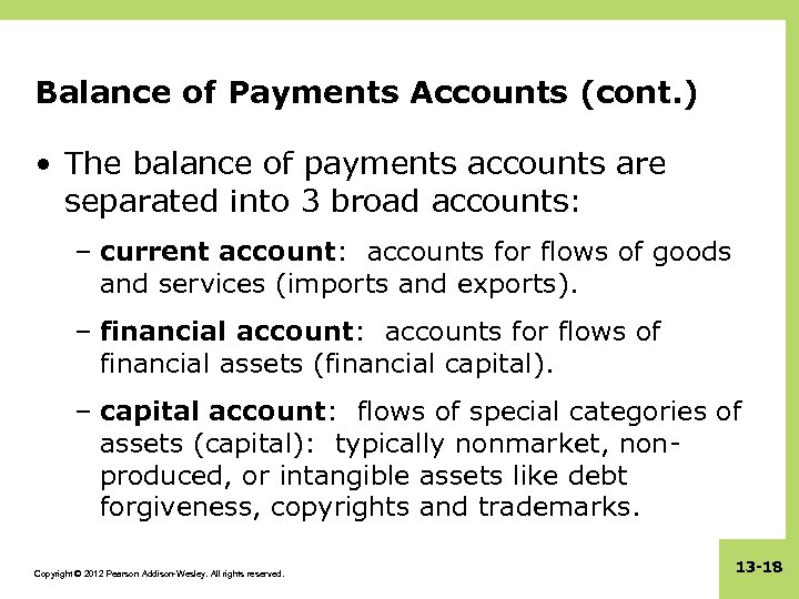 Balance of Payments Accounts (cont. ) • The balance of payments accounts are separated