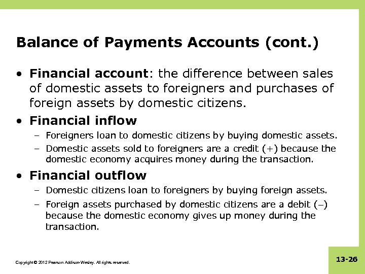 Balance of Payments Accounts (cont. ) • Financial account: the difference between sales of