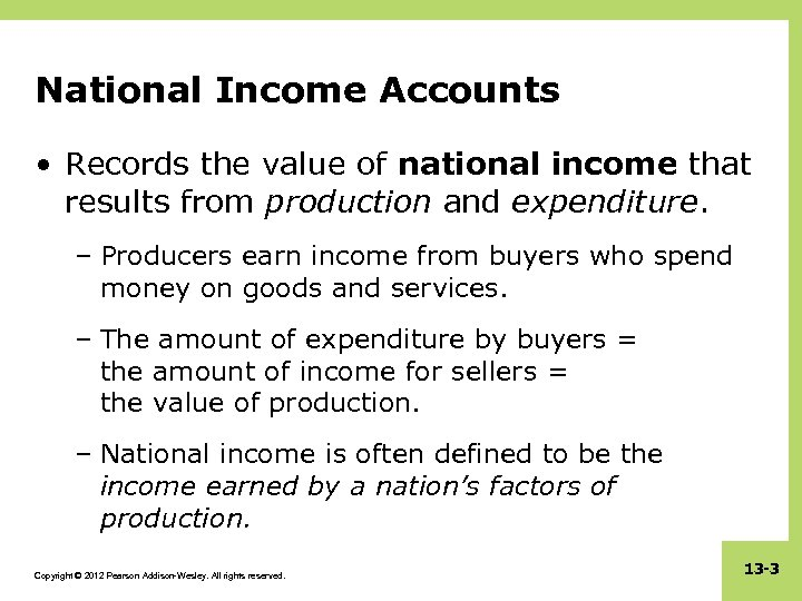 National Income Accounts • Records the value of national income that results from production